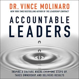Accountable Leaders Audiobook By Vince Molinaro cover art