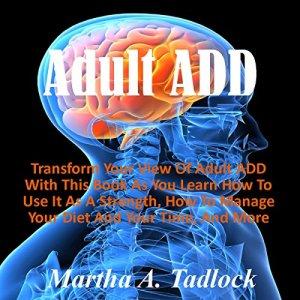 Adult ADD Audiobook By Martha A. Tadlock cover art