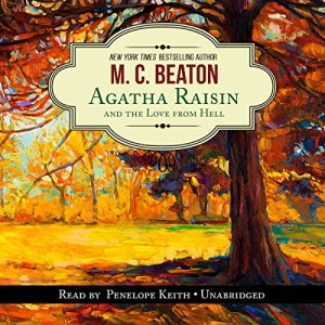 Agatha Raisin and the Love from Hell Audiobook By M. C. Beaton cover art