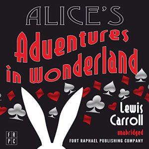 Alice's Adventures in Wonderland - Unabridged Audiobook By Lewis Carroll cover art