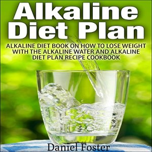 Alkaline Diet Plan Audiobook By Daniel Foster cover art