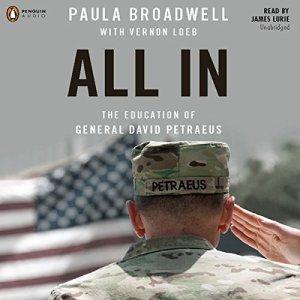 All In: The Education of General David Petraeus Audiobook By Paula Broadwell, Vernon Loeb cover art