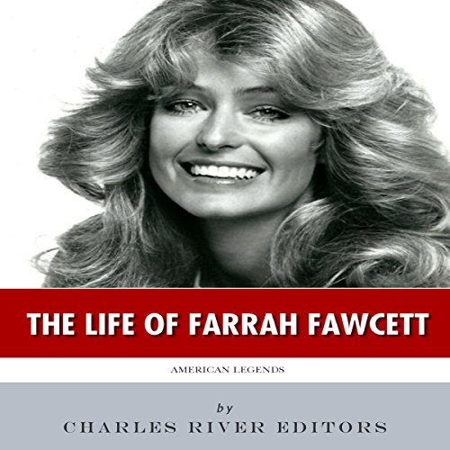 American Legends: The Life of Farrah Fawcett Audiobook By Charles River Editors cover art
