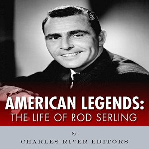 American Legends: The Life of Rod Serling Audiobook By Charles River Editors cover art