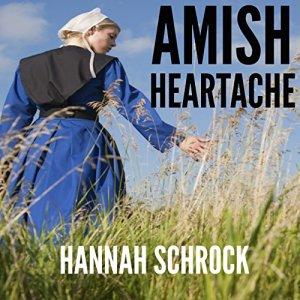 Amish Heartache (Amish Romance) Audiobook By Hannah Schrock cover art