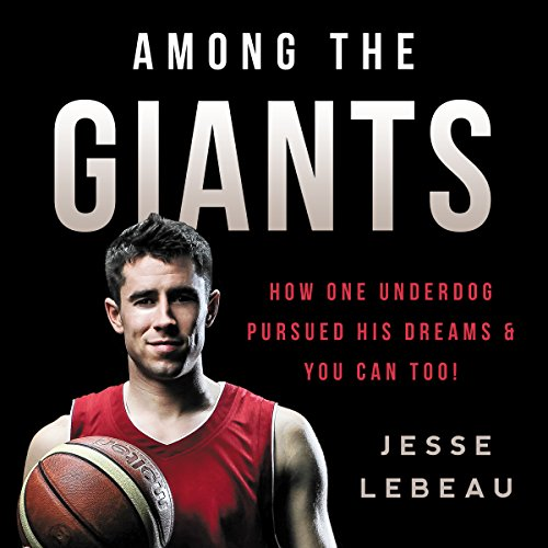 Among the Giants Audiobook By Jesse LeBeau cover art