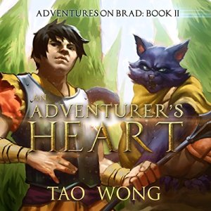 An Adventurer's Heart: Book 2 of the Adventures on Brad Audiobook By Tao Wong cover art