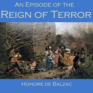An Episode of the Reign of Terror Audiobook By Honoré de Balzac cover art