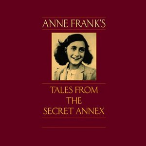 Anne Frank's Tales from the Secret Annex Audiobook By Anne Frank cover art