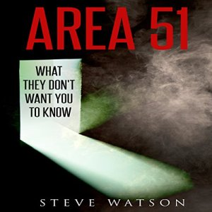 Area 51: What They Don't Want You to Know Audiobook By Steve Watson cover art