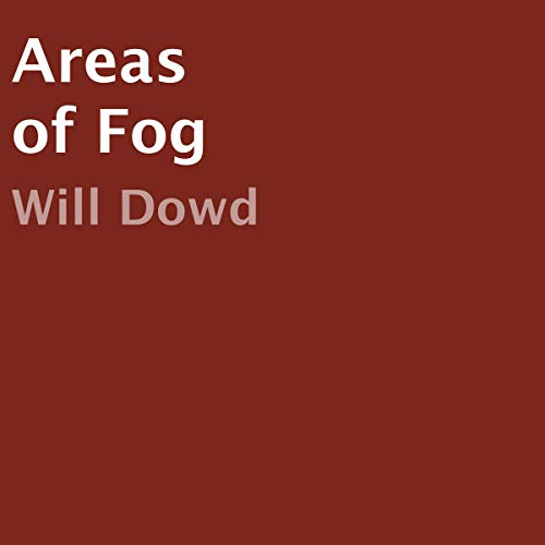 Areas of Fog Audiobook By Will Dowd cover art