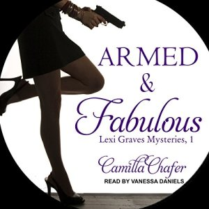 Armed and Fabulous Audiobook By Camilla Chafer cover art
