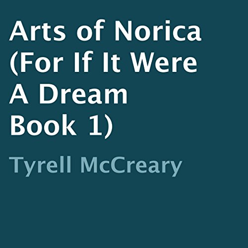 Arts of Norica Audiobook By Tyrell McCreary cover art