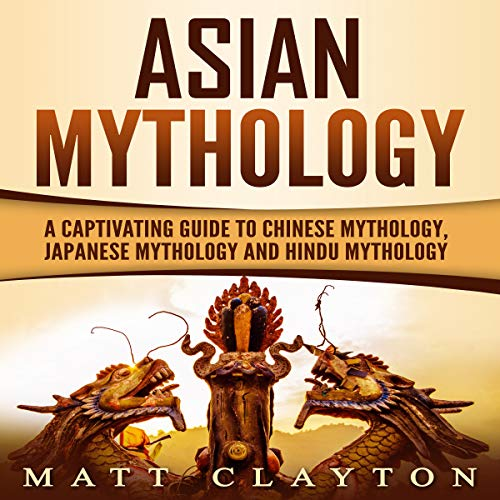 Asian Mythology Audiobook By Matt Clayton cover art
