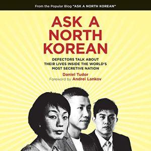Ask a North Korean Audiobook By Daniel Tudor, Andrei Lankov - foreword cover art