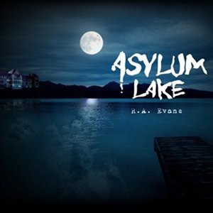 Asylum Lake Audiobook By R. A. Evans cover art