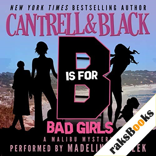 'B' is for Bad Girls (Malibu Mystery) Audiobook By Rebecca Cantrell, Sean Black cover art