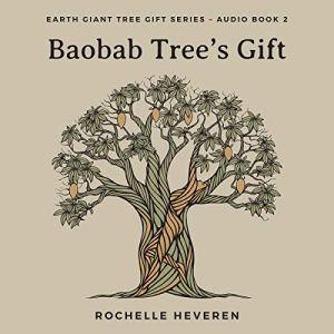 Baobab Tree's Gift Audiobook By Rochelle Heveren cover art