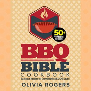 BBQ Bible Cookbook Audiobook By Olivia Rogers cover art