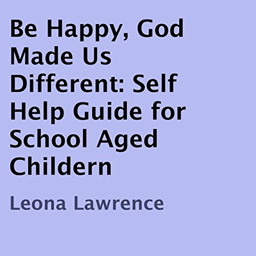 Be Happy, God Made Us Different Audiobook By Leona Lawrence cover art