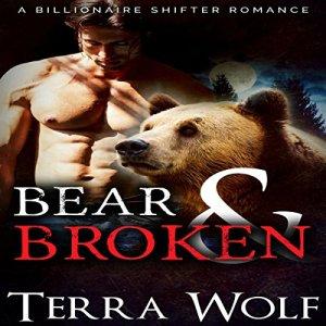 Bear & Broken: A BBW Billionaire Shifter Romance Audiobook By Terra Wolf, Mercy May cover art