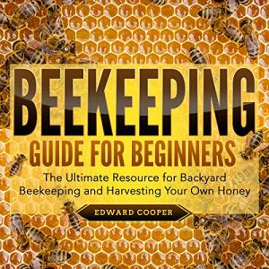 Beekeeping Guide for Beginners Audiobook By Edward Cooper cover art