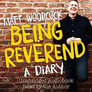 Being Reverend Audiobook By Matt Woodcock cover art