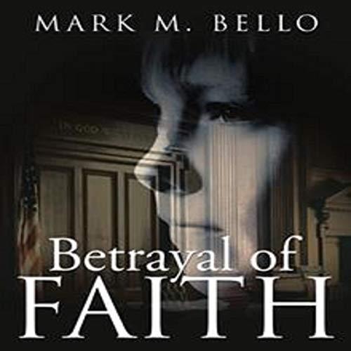 Betrayal of Faith Audiobook By Mark M. Bello cover art
