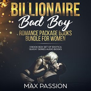 Billionaire Bad Boy Romance Package Books Bundle for Women: 3 Book Box Set of Erotica Quicky Series Audio Books Audiobook By Max Passion cover art