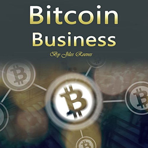 Bitcoin Business Audiobook By Jiles Reeves cover art