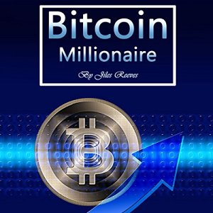 Bitcoin Millionaire Audiobook By Jiles Reeves cover art