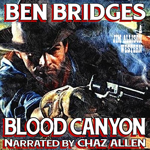 Blood Canyon (Jim Allison) Audiobook By Ben Bridges cover art