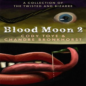 Blood Moon 2 Audiobook By Cody Toye, Chandre Bronkhorst cover art