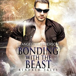 Bonding with the Beast: A Kindred Tales Novella Audiobook By Evangeline Anderson cover art