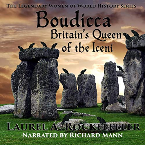 Boudicca: Britain's Queen of the Iceni Audiobook By Laurel A. Rockefeller cover art