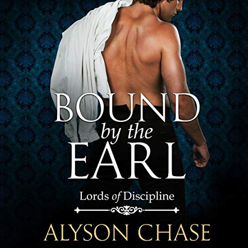 Bound by the Earl Audiobook By Alyson Chase cover art