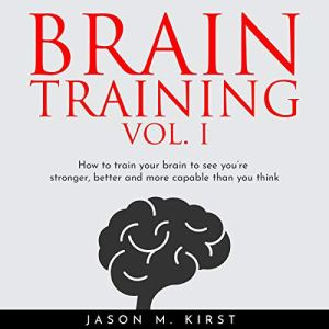 Brain Training Vol. I Audiobook By Jason M. Kirst cover art