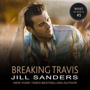 Breaking Travis Audiobook By Jill Sanders cover art