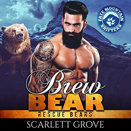 Brew Bear Audiobook By Scarlett Grove cover art