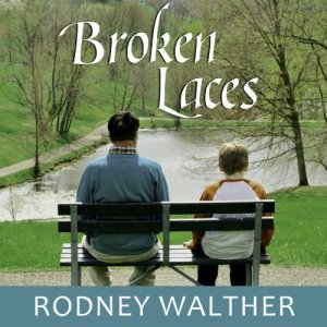 Broken Laces Audiobook By Rodney Walther cover art