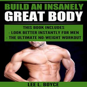 Build an Insanely Great Body Audiobook By Lee L. Boyce cover art