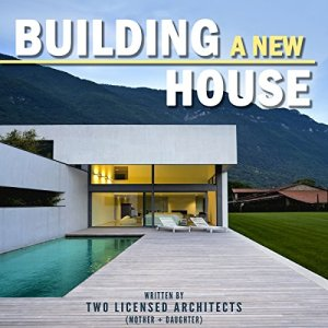 Building a New House Audiobook By Two Licensed Architects (Mother + Daughter) cover art