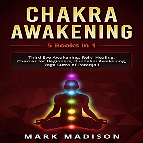 Chakra Awakening: 5 Books in 1 Audiobook By Mark Madison cover art