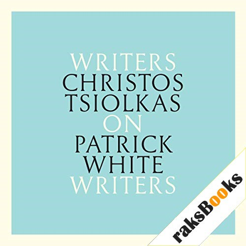 Christos Tsiolkas on Patrick White Audiobook By Christos Tsiolkas cover art