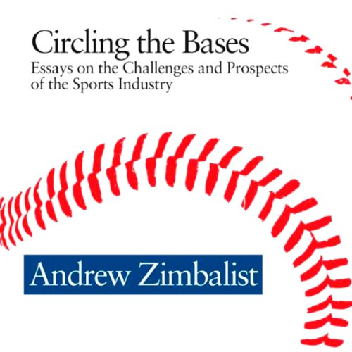 Circling the Bases Audiobook By Andrew Zimbalist cover art