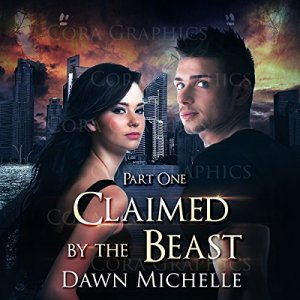 Claimed by the Beast - Part One Audiobook By Dawn Michelle cover art