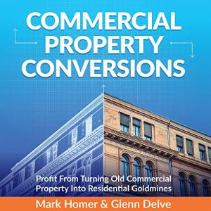 Commercial Property Conversions Audiobook By Mark Homer, Glenn Delve cover art