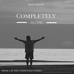 Completely Alone Audiobook By Rein Scott cover art