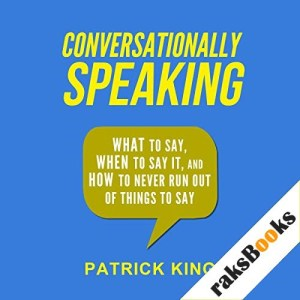 Conversationally Speaking Audiobook By Patrick King cover art