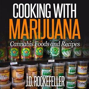 Cooking with Marijuana Audiobook By J. D. Rockefeller cover art